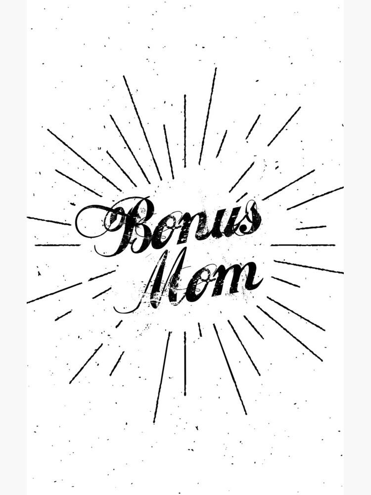 Bonus Mom by stepmomgifts