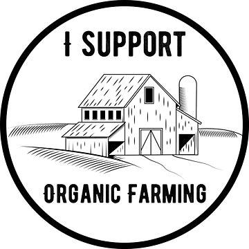 I Support Organic Farming by GlutenFreeGear