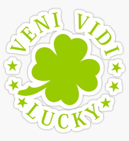 Veni vidi lucky VRS2 Sticker