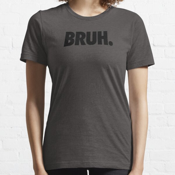 BRUH. Essential T-Shirt