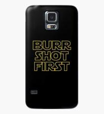 Burr schoss zuerst Hülle & Klebefolie für Samsung Galaxy