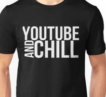 YouTube & Chill Unisex T-Shirt