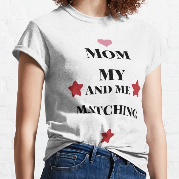 mommy and me matching Classic T-Shirt