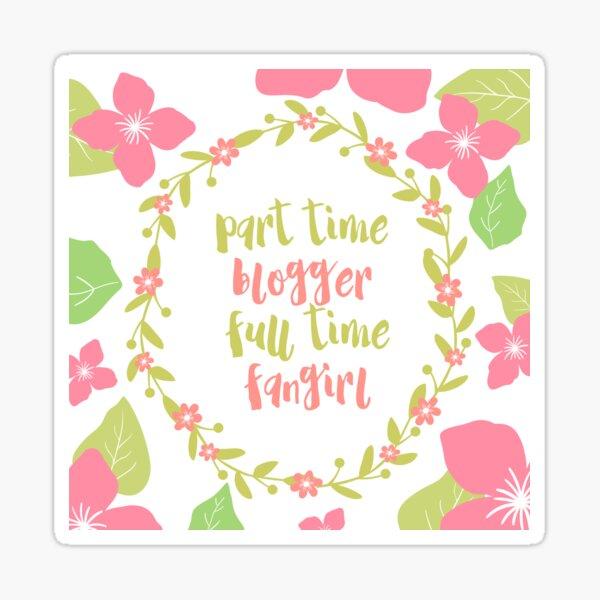 FULL TIME FANGIRL Sticker