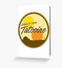 Welcome to Sunny Tatooine Greeting Card