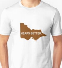 Victoria: Heaps Better Unisex T-Shirt
