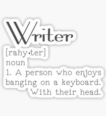 Ah, the Life of a Writer Sticker