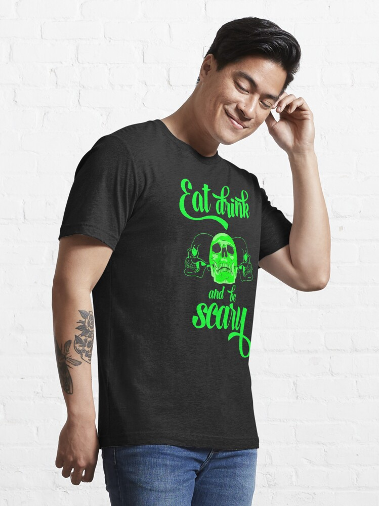 Alternate view of Eat drink & be scary Essential T-Shirt