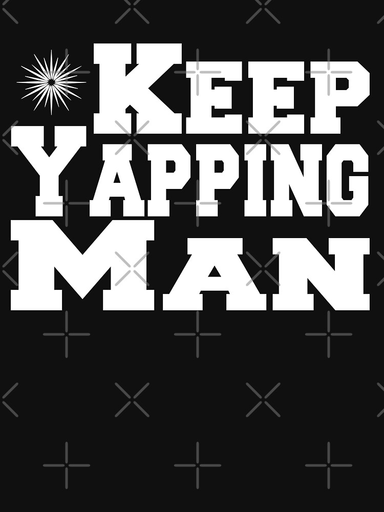 Keep Yapping Man funny for men and women gift for hike by ysstore
