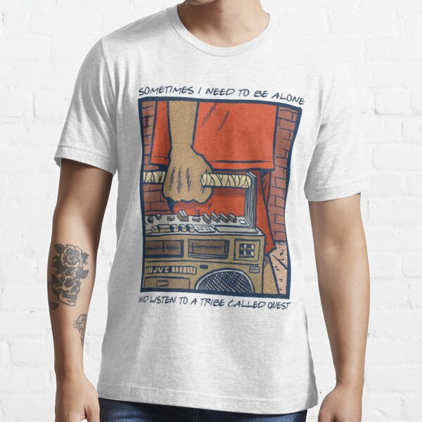 Sometimes I Need To Be Alone & Listen To A Tribe Called Quest T-Shirt Essential T-Shirt