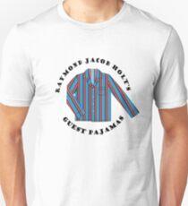 Raymond Jacob Holt's Guest Pajamas Unisex T-Shirt