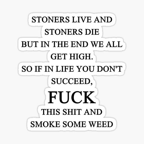 Stoner Quote Sticker