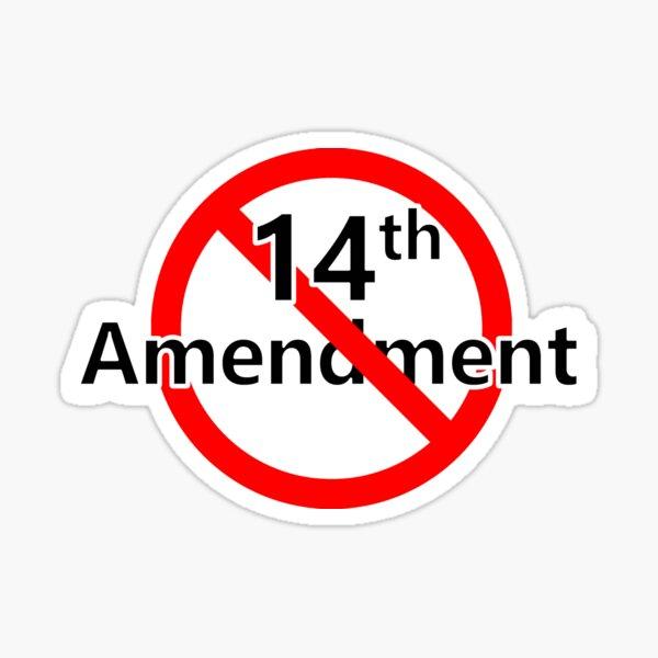 No 14th Amendment Sticker