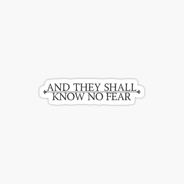 """""""And They Shall Know No Fear"""" 40k Print Sticker"""