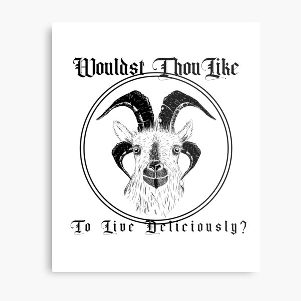 Wouldst Thou Like To Live Deliciously? Metal Print