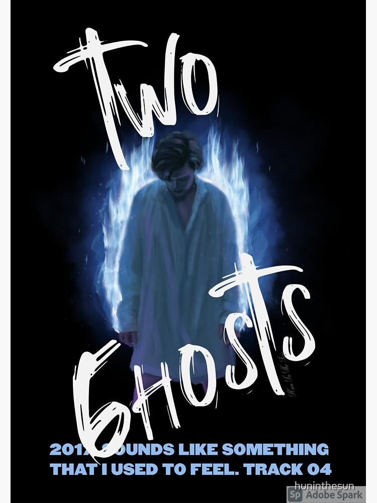 2WO GHOSTS by huninthesun