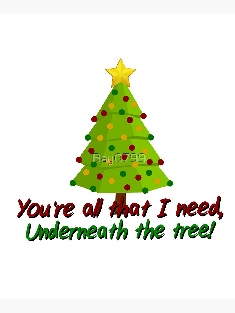 All I Need Underneath The Tree - Kelly Clarkson Christmas Design by Bay0799