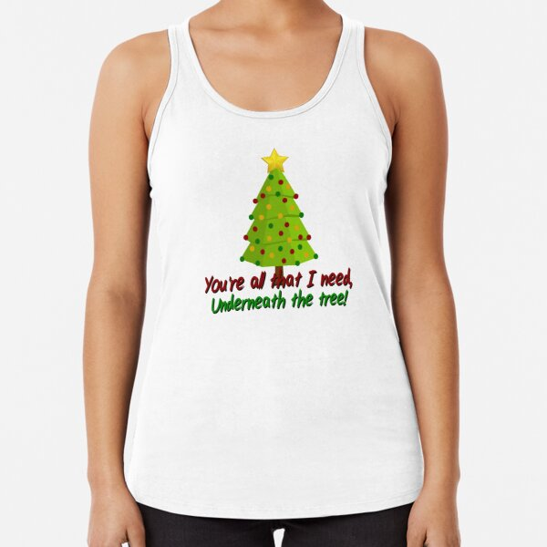 All I Need Underneath The Tree - Kelly Clarkson Christmas Design Racerback Tank Top