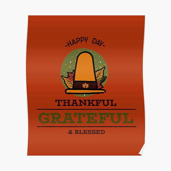 Thankful Grateful Blessed - Happy Thanksgiving Poster