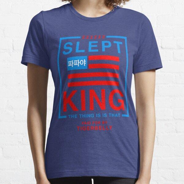 Slept King President Essential T-Shirt