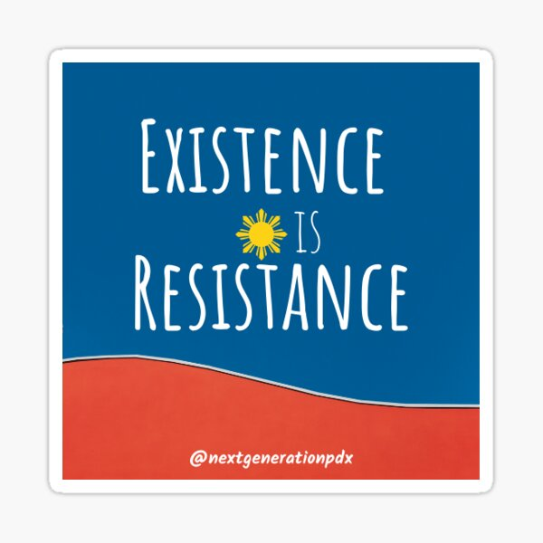 Existence is Resistance Sticker