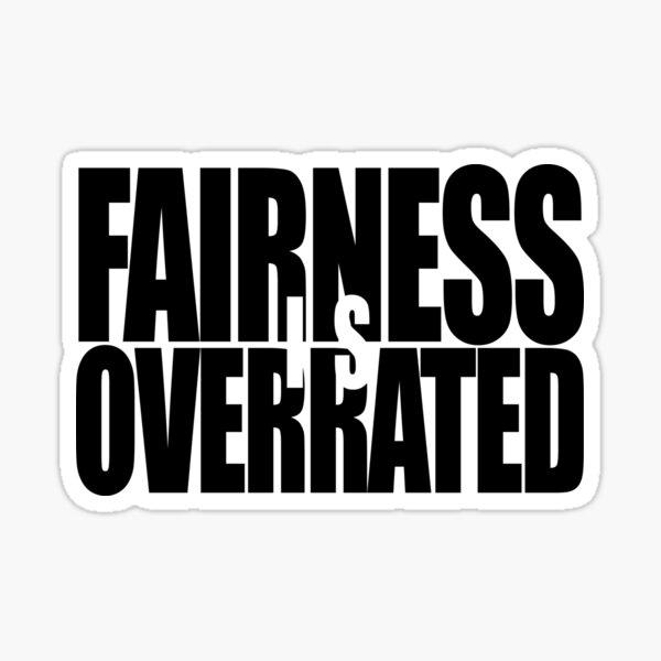 FAIRNESS ist manchmal überbewertet Sticker