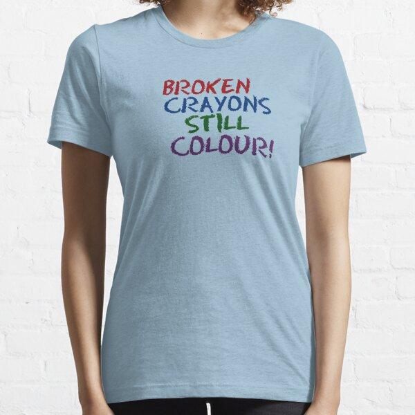 Broken Crayons Still Color Essential T-Shirt