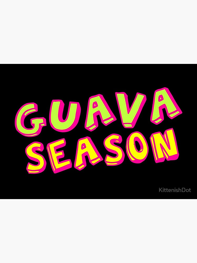 Guava Season by KittenishDot