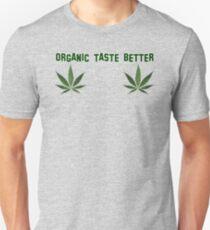 ORGANIC TASTE BETTER Cannabis T-Shirt