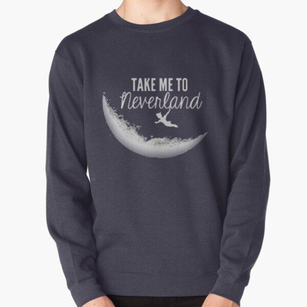 Take me to Neverland Pullover Sweatshirt