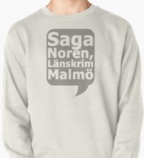 Saga Norén, Länskrim Malmö Sweatshirt