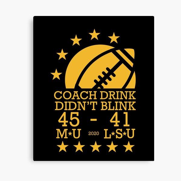Coach Drink Didn't Blink Canvas Print