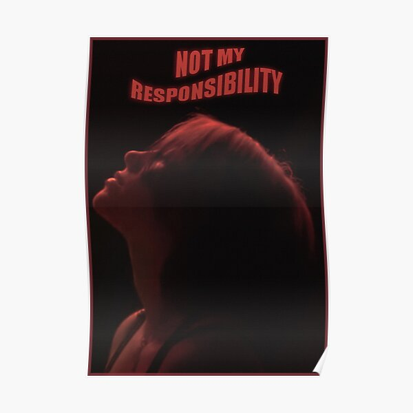 not my responsibility (red) Poster