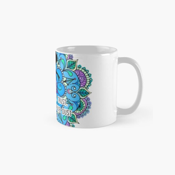 Faith, Trust and Pixie Dust Classic Mug