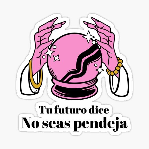 Tu futuro dice, No seas Pendeja Pegatina