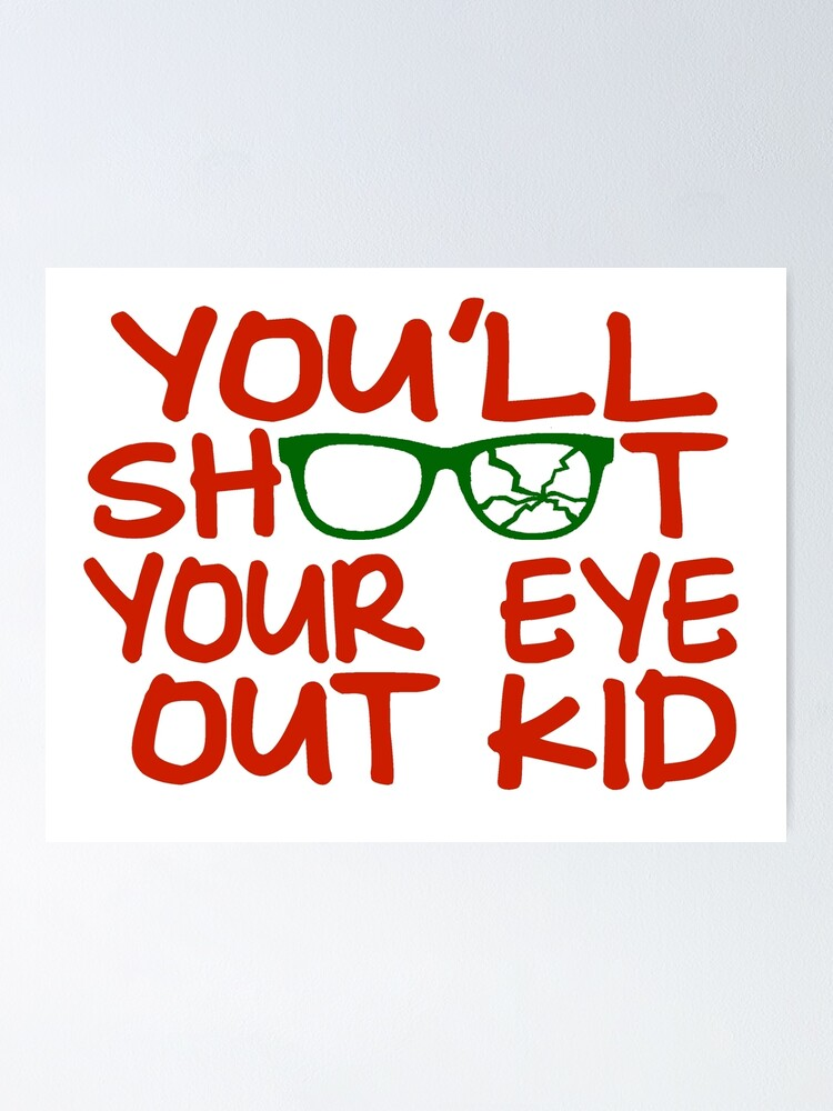 Alternate view of You'll Shoot Your Eye Out Kid Poster