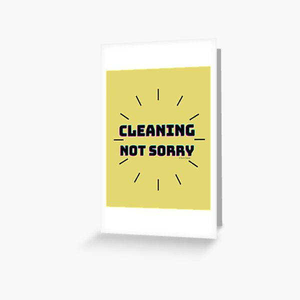 Cleaning Not Sorry Cleaning Crew Busy Mom Housework Humor Greeting Card