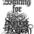 Waiting for Sherlock Holmes by DAstora