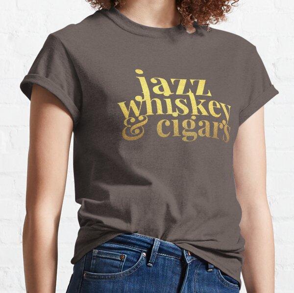 Jazz Whiskey & Cigars Classic T-Shirt