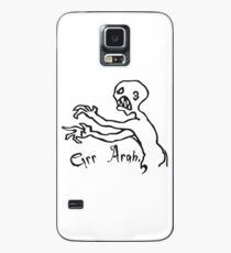 grr argh Case/Skin for Samsung Galaxy