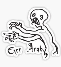 grr argh Sticker