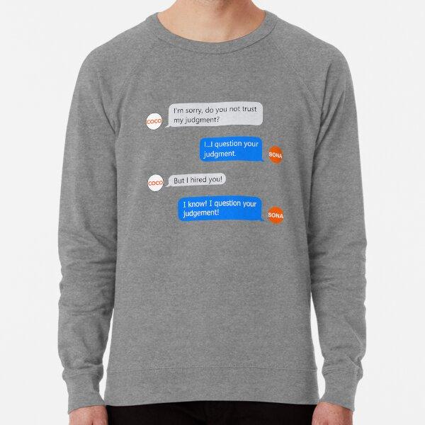Conan's Assistant Distrusts Her Bosses' Judgment Lightweight Sweatshirt