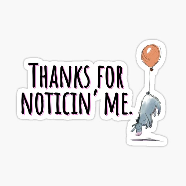 Thanks for noticin' me Sticker