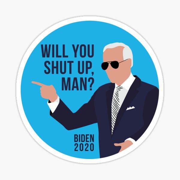 Will You Shut Up Man Biden Sticker