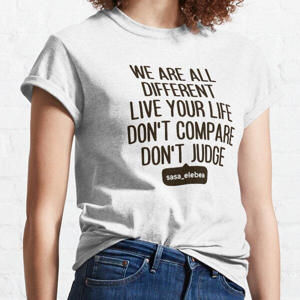Don't judge by Sasa Elebea Classic T-Shirt
