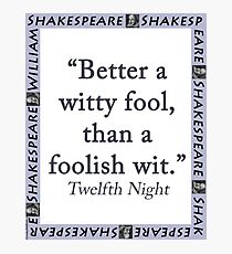 Better a Witty Fool - Shakespeare Photographic Print