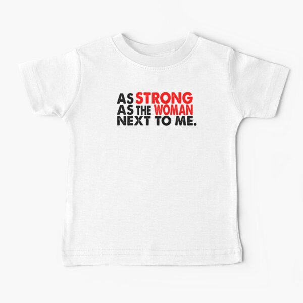 As Strong As The Woman Next To Me Black Red Baby T-Shirt