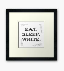 Eat Sleep Write Framed Print