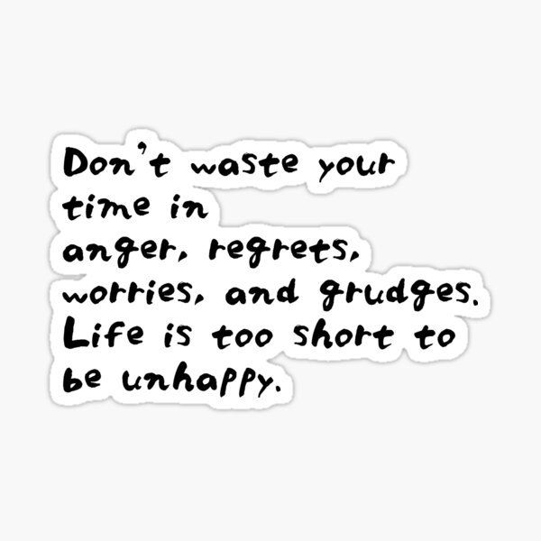 Roy T. Bennett: Life is too short to be unhappy Sticker