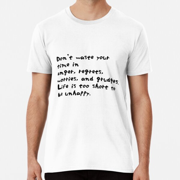 Roy T. Bennett: Life is too short to be unhappy Premium T-Shirt